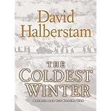 The Coldest Winter: America and the Korean War ~ David Halberstam