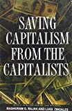 img - for Saving Capitalism from the Capitalists: Unleashing the Power of Financial Markets to Create Wealth and Spread Opportunity book / textbook / text book