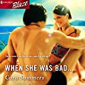When She Was Bad... (       UNABRIDGED) by Cara Summers Narrated by Gabra Zackman