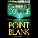Point Blank: FBI Thriller #10 Audiobook by Catherine Coulter Narrated by Dick Hill