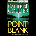 Point Blank: FBI Thriller #10 (       UNABRIDGED) by Catherine Coulter Narrated by Dick Hill