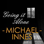 Going It Alone | Michael Innes