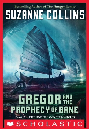 Suzanne Collins - The Underland Chronicles #2: Gregor and the Prophecy of Bane