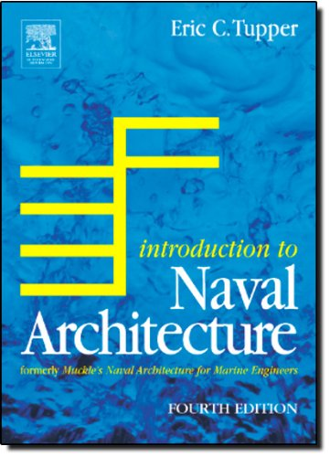 Introduction to Naval Architecture, Fourth Edition:...