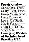 Provisional: Emerging Modes of Architectural Practice USA