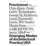 Provisional: Emerging Modes of Architectural Practice USA ~ Elite Kedan