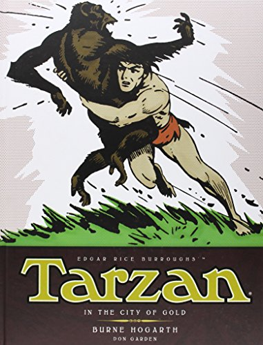 Tarzan In the City of Gold: The Complete Burne Hogarth Comic Strip Library