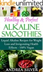 Healthy & Perfect Alkaline Smoothies:...
