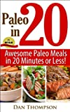 Paleo In 20 : Awesome Paleo Meals In 20 Minutes or Less!