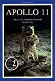 Apollo 11: The NASA Mission Reports Volume 2 (Apogee Books Space Series)