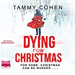 Dying for Christmas   Tammy Cohen