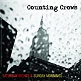 COUNTING CROWS-SATURDAY NIGHTS & SUNDAY MORNINGS