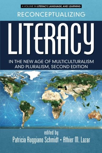 Reconceptualizing Literacy in the New Age of Multiculturalism and Pluralism: 2nd Edition (Literacy, Language and Learnin