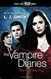 The Awakening (The Vampire Diaries, Vol. 1) (0061963860) by Smith, L. J.