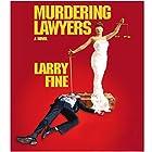 Murdering Lawyers Hörbuch von Larry Fine Gesprochen von: Scott Brick