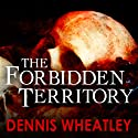 The Forbidden Territory (       UNABRIDGED) by Dennis Wheatley Narrated by Nick Mercer