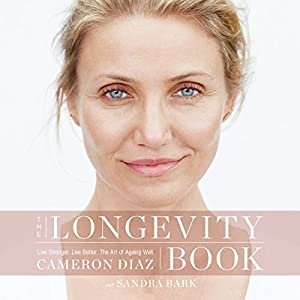 The Longevity Book: Live Stronger. Live Better. The Art of Ageing Well. Audiobook