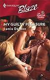 My Guilty Pleasure (Harlequin Blaze)