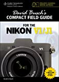 David Busch's Compact Field Guide for the Nikon V1/J1 (David Busch's Compact Field Guides) David Busch