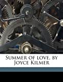 Summer of love, by Joyce Kilmer
