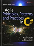 Agile Principles, Patterns, and Practices in C# (0131857258) by Martin, Robert C.