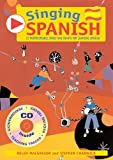 img - for Singing Languages: Singing Spanish: 22 Photocopiable Songs and Chants for Learning Spanish (English and Spanish Edition) book / textbook / text book