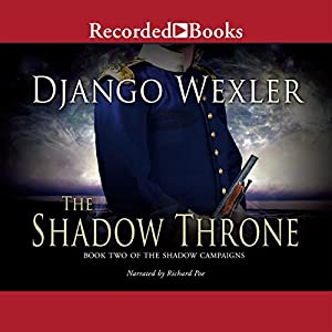 The Shadow Throne: Book Two of the Shadow Campaigns | [Django Wexler]