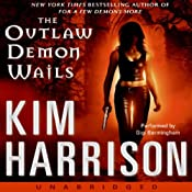 The Outlaw Demon Wails | [Kim Harrison]