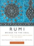 img - for Rumi: Bridge to the Soul: Journeys into the Music and Silence of the Heart book / textbook / text book
