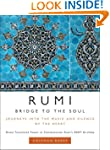 Rumi: Bridge to the Soul: Journeys in...