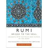 Rumi: Bridge to the Soul: Journeys into the Music and Silence of the Heart ~ Coleman Barks