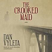 The Crooked Maid: A Novel | Dan Vyleta