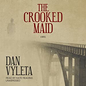 The Crooked Maid: A Novel | [Dan Vyleta]