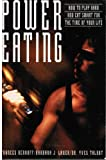 img - for Power Eating: How to Play Hard and Eat Smart for the Time of Your Life book / textbook / text book