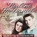 Reach for Tomorrow Audiobook by Lurlene McDaniel Narrated by Dara Rosenberg