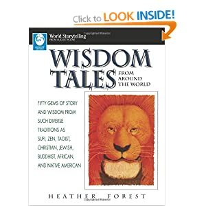 Wisdom Tales from Around the World (World Storytelling from August House) Heather Forest