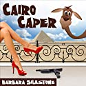 Cairo Caper (A Wendy Darlin Comedy Mystery) (       UNABRIDGED) by Barbara Silkstone Narrated by Nicole Colburn