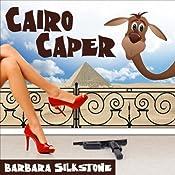 Cairo Caper (A Wendy Darlin Comedy Mystery) | Barbara Silkstone