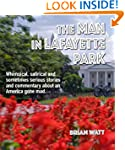 The Man In Lafayette Park: Whimsical,...