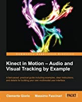 Kinect in Motion – Audio and Visual Tracking by Example Front Cover