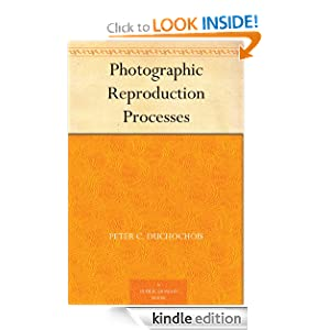 Photographic Reproduction Processes Peter C. Duchochois