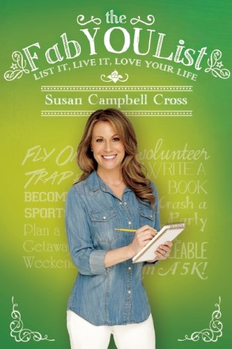 The FabYOUList: List It, Live It, Love Your Life: Susan Campbell Cross: 9780984954346: Amazon.com: Books
