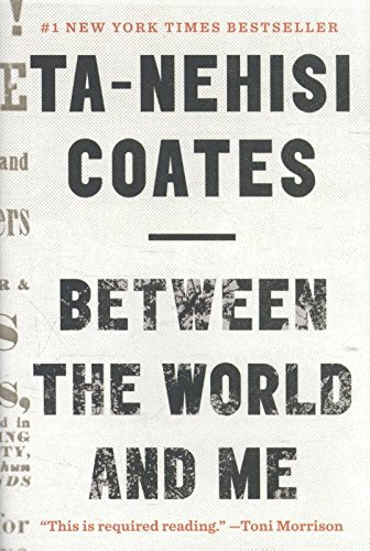 Between the World and Me, Coates, Ta-Nehisi