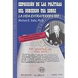 Exposici�n de las Pol�ticas del Gobierno USA sobre la Vida Extraterrestre: Los Retos De La Exopol�tica (Spanish Edition) ~ Michael E. Salla