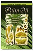 Palm Oil: Nutrition, Uses and Impacts (Nutrition and Diet Research Progress)