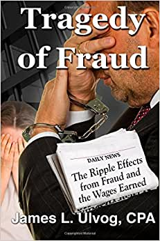 Tragedy Of Fraud - The Ripple Effects From Fraud And The Wages Earned