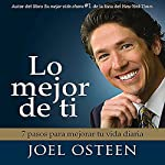 Lo Mejor De Ti [Become a Better You] | Joel Osteen