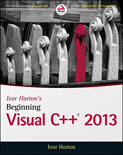 Ivor Horton's Beginning Visual C++ 2013 (Wrox Beginning Guides)