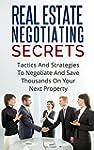REAL ESTATE NEGOTIATING SECRETS: Tact...