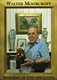 Walter Moorcroft: Memories of Life and Living